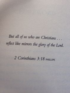 """Reflect the glory II Cor 3:18 """"But we all, with open face beholding as in a glass the glory of the Lord, are changed into the same image from glory to glory, even as by the Spirit of the Lord."""