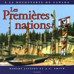 French Discovering Canada: Native Peoples: Les Premieres Nations Discover Canada, Legends And Myths, Create A Family, French Language, Nativity, History, People, First Nations, Christmas Nativity