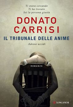 Il tribunale delle anime (Longanesi Thriller) eBook: Donato Carrisi: Amazon.it: Kindle Store