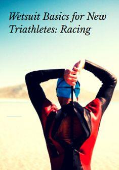 Wetsuit Basics for New Triathletes: Racing -