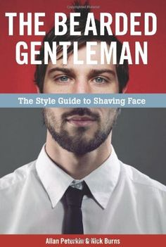 The Bearded Gentleman: The Style Guide to Shaving Face, http://www.amazon.com/dp/1551523434/ref=cm_sw_r_pi_awdm_qFu1sb05YPDRQ