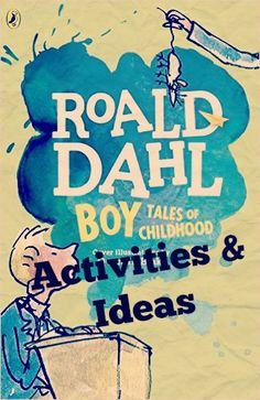 Activities and Ideas to accompany Roald Dahl's book Boy Tales of Childhood. Chocolate Tasting, Body Science, Nib and Ink and more.