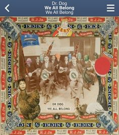 Dr. Dog ~ We All Belong