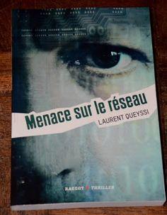 Les Lectures de Val : Menace sur le réseau de Laurent Queyssi
