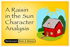 Analyze the characters in the play, A Raisin in the Sun by Lorraine Hansberry in this high school lesson.