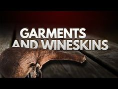 Garments and Wineskins - 119 Ministries