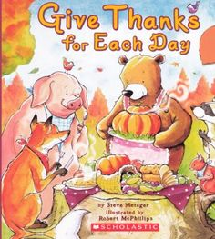 Give Thanks for Each Day by Steve Metzger. ER METZGER.