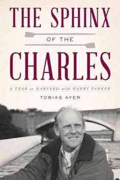 The Sphinx of the Charles: A Year at Harvard With Harry Parker