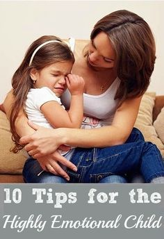 10 Useful Tips To Deal With A Highly Emotional Child