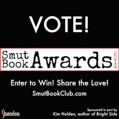 Smut Book Awards 2014 Vote Please vote for Saving Poughkeepsie as most original plot and Best Completed Series!! (Also my girl Helena Hunting for best down under piercing!) Thank you! You can vote more than once. <3