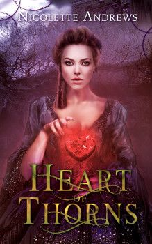 What I Think About Heart of Thorns by Nicolette Andrews