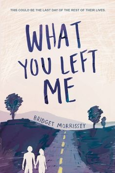 Cover Reveal: What You Left Me by Bridget Morrissey - On sale June 5, 2018! #CoverReveal