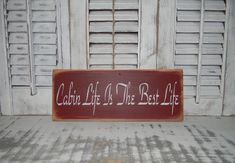 Primitive Sign Cabin Life Is The Best Life Country Home Rustic Log Cabin Decor on Etsy, $12.00
