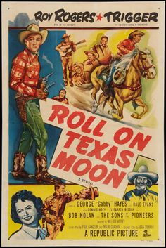 Roll on Texas Moon (1946) Stars: Roy Rogers, Trigger, George 'Gabby' Hayes, Dale Evans, Dennis Hoey, Elisabeth Risdon ~ Director: William Witney
