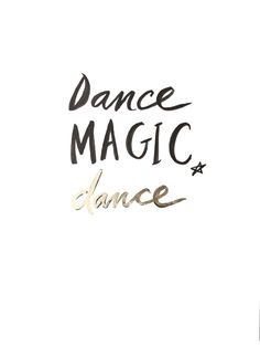 Dance Magic, dance.I've always loved the movie Labyrinth and this little song has fueled many dance parties in our home. Artwork Details: This is an original ink brush artwork with gold leaf detail. T