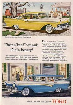 Vintage Cars 1957 Ford Fairlane 500 Town Victoria and Country Sedan Car Ford, Ford Trucks, Pub Vintage, E Motor, Bmw Classic Cars, Ford Fairlane, Car Advertising, Car Posters, Us Cars