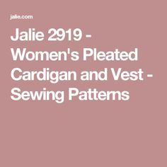 Jalie 2919 - Women's Pleated Cardigan and Vest - Sewing Patterns