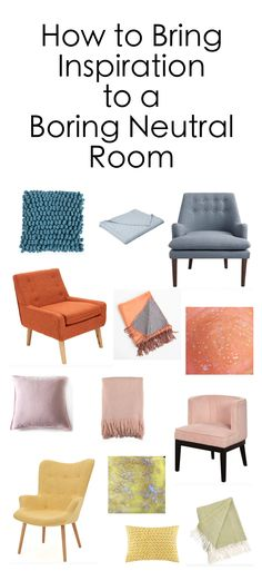 How to Bring Inspiration & Life to a Boring Neutral Room | colorful room design ideas | accent pieces and furniture for modern organic home interiors | residential interior design concepts | colorful throws and pillows | accent chair ideas | inspirational room designs