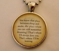 my favorite quote in the whole book. so beautiful. NEED THIS! - Peter Pan Quote Necklace. You Know That Place Between Sleep And Awake. 18 Inch Ball Chain.