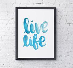 Live Life Printable
