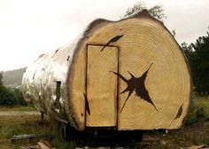 Actual Log Cabin    http://dornob.com/literal-tree-house-hollow-log-cabin-huge-mobile-home/?ref=search