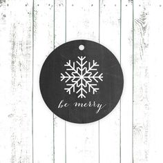 Holiday Gift Tags, Chalkboard Tags, Snowflake Gift Tag, BE MERRY