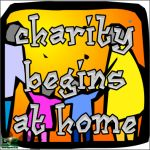 """Charity begins at home... #SHARE your story with us.  DvG: you have the """"write"""""""