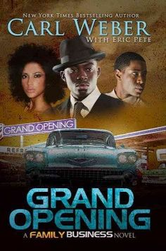Grand Opening: A Family Business Novel by Carl Weber. This is a great prequel - a page turner!