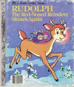 """Rudolph the Red-Nosed Reindeer Shines Again - a Little Golden Book - Adapted from the story by Robert L. May - Illustrated by Darrell Baker.""""Thank goodness for Rudolph and his bright, friendly light,"""" said Santa. Childrens Christmas Books, Childrens Books, Teen Books, Vintage Children's Books, Vintage Kids, Retro Vintage, Vintage Stuff, Planner Book, Rudolph The Red"""