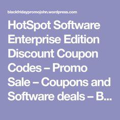 HotSpot Software Enterprise Edition Discount Coupon Codes – Promo Sale – Coupons and Software deals – Black Friday John