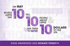 May is Lupus Awareness Month. Text Lupus to 80888 to give 10 dollars to the Lupus Foundation of America and help change lives.