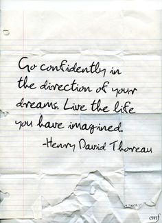 Live the life you have imagined.