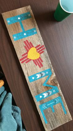 Home sign with zia heart-rayelle's christmas diy signs, home crafts, di Home Crafts, Diy And Crafts, Arts And Crafts, Wood Projects, Craft Projects, Crafty Craft, Crafting, Western Decor, Diy Signs