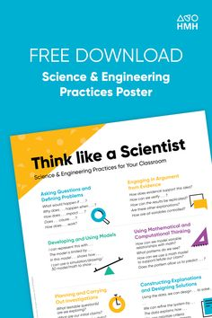 Download Think Like a Scientist posters for your classroom. Getting students comfortable thinking like scientists is no small feat, but it's the best way to teach science. Visit Shaped, the official blog of HMH The Learning Company.   #science #classroomposters #classroom #engineering Classroom Posters, Science Classroom, Teaching Science, Science Resources, Learning Resources, The Learning Company, High School Students, Scientists, Problem Solving