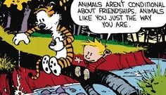 Calvin and Hobbes (DA) - Animals like you just the way you are.