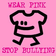 February is Pink Shirt Day to denounce bullying. Wear your pink! Bullying Quotes, Stop Bullying, Anti Intimidation, Pink Love, Pretty In Pink, Anti Bully Quotes, Anti Bullying Campaign, Jewish School, Workplace Bullying