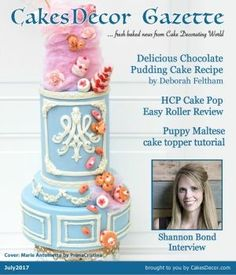 CakesDecor Gazette Issue 6.7 / July 2017
