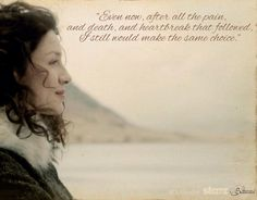 "#Outlander ""Even now,after all the pain,and death,and heartbreak that followed, I still would make the same choice."" pic.twitter.com/OPuBaxm8D7"