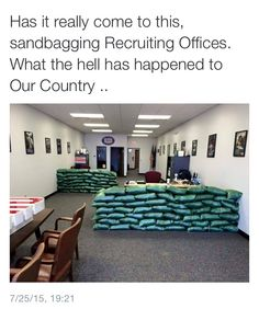Sandbags in military offices. Wow. We trust our military to fight for us but we won't trust them carrying guns while on duty in their recruiting office or on base? Ridiculous! SMH