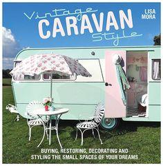 Vintage Caravan Style Book by lisa mora...a MUST HAVE book for Miss Flossie VanRoyce :)