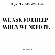 Working mom manifesto Working Mom Quotes, Working Moms, Ask For Help, Maid, Money, Life, Maids