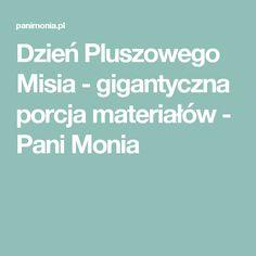Dzień Pluszowego Misia - gigantyczna porcja materiałów - Pani Monia Tola, Speech Language Therapy