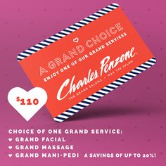 THE GRAND CHOICE  Choose from: Grand Facial Grand Massage Grand Mani-Pedi  Give a single Grand service 	$110 (a savings of up to 20%!).