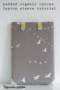 birchfabrics: Tutorial | Padded Laptop Sleeve | by The Crafty Kitty