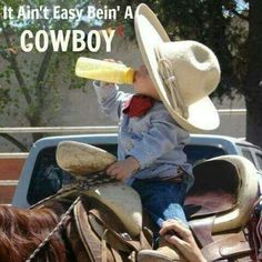 It Ain't Easy Bein' A Cowboy