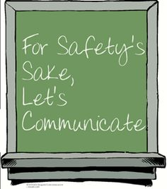 For safety's sake, let's communicate Safety Quotes, Safety Slogans, Funny Slogans, Student Council Posters, Safety Week, Campaign Slogans, Safety Training, Funny Posters, Workplace Safety