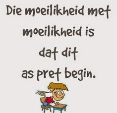 the trouble with trouble is that it starts as fun.Afrikaanse Inspirerende Gedagtes & Wyshede: Die moeilikheid met moeilikheid is dat dit as pret. Favorite Quotes, Best Quotes, Funny Quotes, Life Quotes, Afrikaanse Quotes, Well Said Quotes, Cool Words, Life Lessons, Quotations