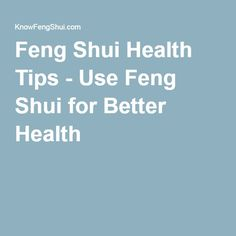 1000 images about feng shui on pinterest health tips for Feng shui for health