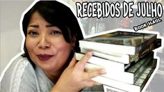 RECEBIDOS DE JULHO [Unboxig e Book Haul]
