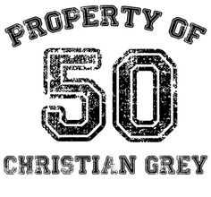 50 Shades Of Grey  Property Of 50 Christian by domesticspaztoo, $16.00